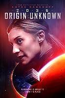 2036 Origin Unknown – ENG – HD – ENG – 2018