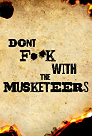 Don't F**k with the Musketeers Poster