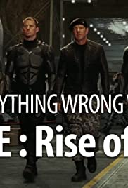 Everything Wrong With G.I. Joe: The Rise of Cobra In 18 Minutes or Less Poster