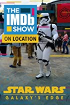 "S3.E72 - ""The IMDb Show on Location: Star Wars Galaxy's Edge"