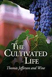 The Cultivated Life: Thomas Jefferson and Wine Poster