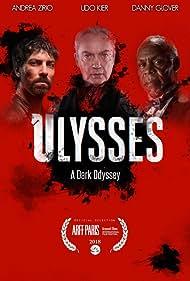 Danny Glover, Udo Kier, and Andrea Zirio in Ulysses: A Dark Odyssey (2018)