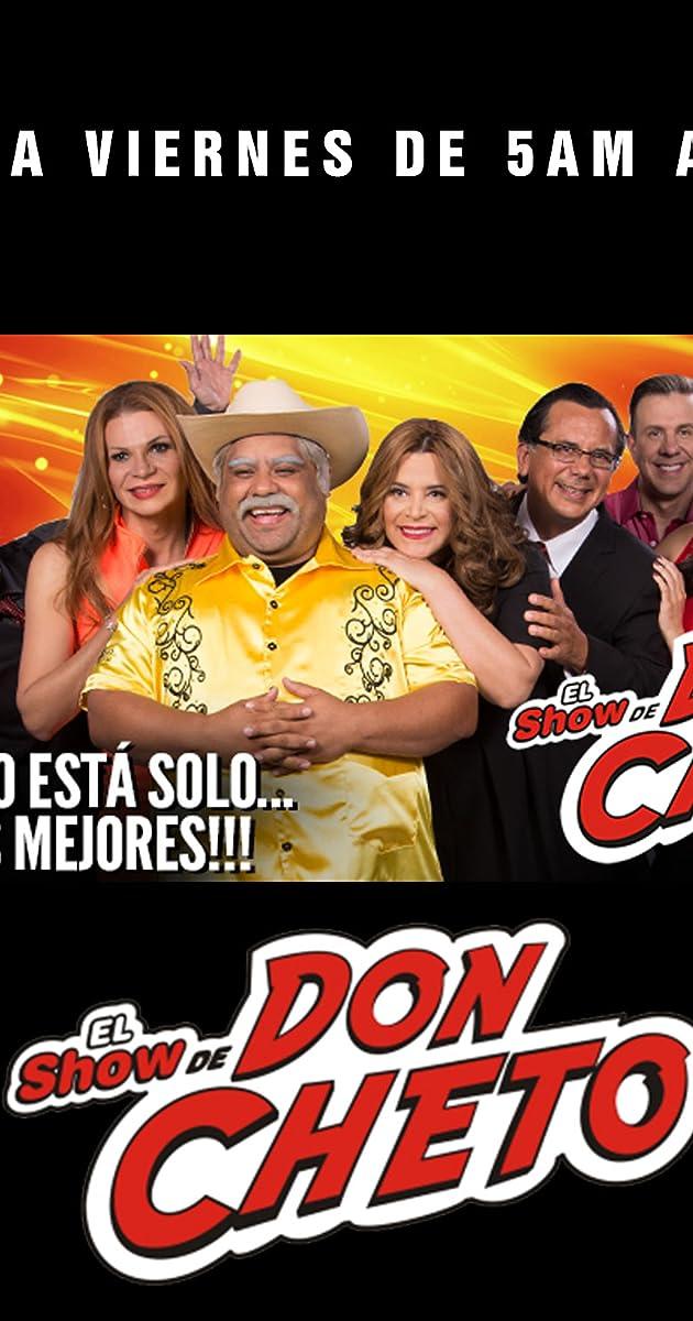El Show De Don Cheto Tv Series 2005 Full Cast Crew Imdb