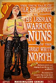 The True Tale of Ole Splitfoot vs. The Lesbian Warrior Nuns of the Great White North Poster