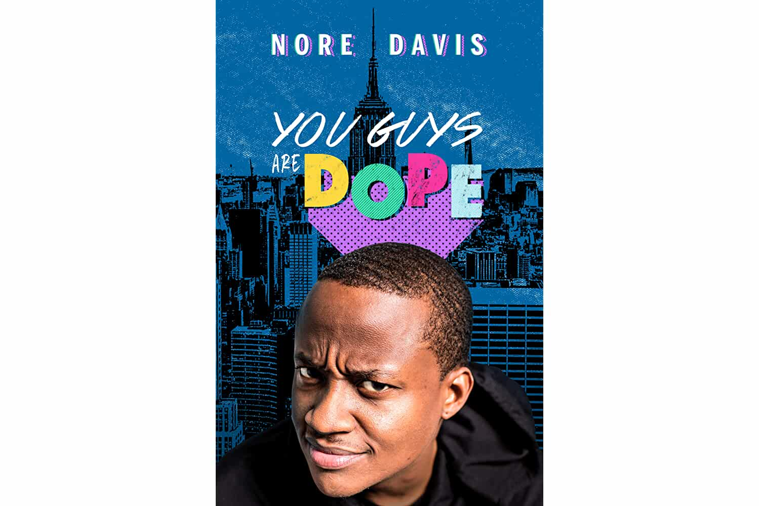 Nore Davis: You Guys Are Dope (2018)