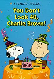 You Don't Look 40, Charlie Brown! Poster