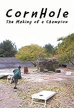 Cornhole: The Making of a Champion