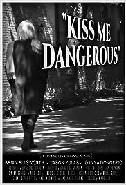 Kiss Me Dangerous Poster