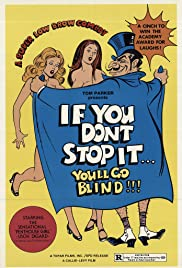 If You Don't Stop It... You'll Go Blind!!! Poster