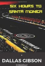 Six Hours to Santa Monica