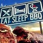 Eat, Sleep, BBQ (2017)