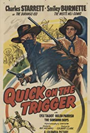 Quick on the Trigger Poster