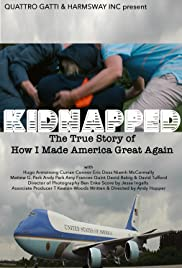 Kidnapped: The True Story of How I Made America Great Again Poster
