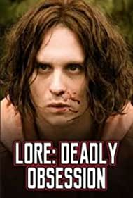 Lore: Deadly Obsession (2011)