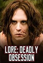 Lore: Deadly Obsession