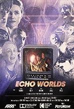 The Echo Worlds