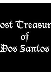 Primary photo for Lost Treasure of Dos Santos