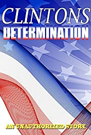 Determination: The Clintons Poster