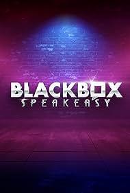 Blackbox Speakeasy (2021)