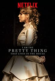 I Am the Pretty Thing That Lives in the House (2016) Poster - Movie Forum, Cast, Reviews