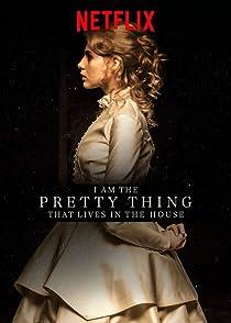 I Am The Pertty Thing Lives In The Houseฉันคือสิ่งมีชีวิตที่งดงามที่สุดในบ้านหลังนี้