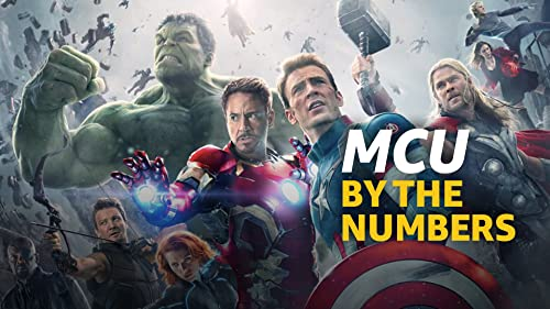 By the Numbers: Marvel Cinematic Universe