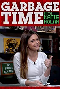 Primary photo for Garbage Time with Katie Nolan