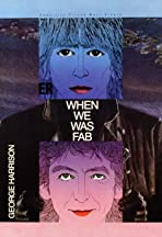George Harrison: When We Was Fab