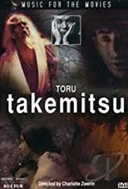 Music for the Movies: Tôru Takemitsu Poster