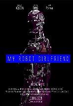 My Robot Girlfriend (techoconna)