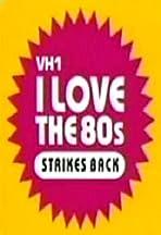 I Love the '80s Strikes Back