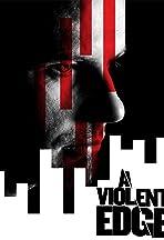 A Violent Edge