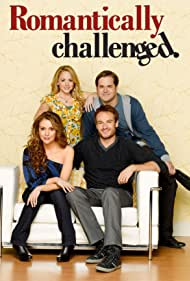 Romantically Challenged (2010) Poster - TV Show Forum, Cast, Reviews