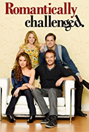 Romantically Challenged Poster - TV Show Forum, Cast, Reviews