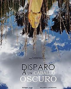 Movie downloads mp4 free Disparo A Un Caballo Oscuro by none [720