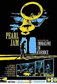 Pearl Jam: Immagine in Cornice - Live in Italy 2006 (Video 2007) - IMDb