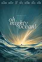 Oh, Mighty Ocean!