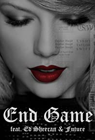 Primary photo for Taylor Swift Feat. Ed Sheeran, Future: End Game