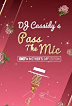 DJ Cassidy's Pass the Mic: BET Mother's Day Edition