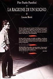 Pier Paolo Pasolini e la ragione di un sogno Poster
