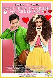 Bakit hindi ka crush ng crush mo?(2013) Poster - Movie Forum, Cast, Reviews