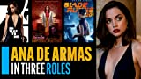 Ana de Armas in Three Roles