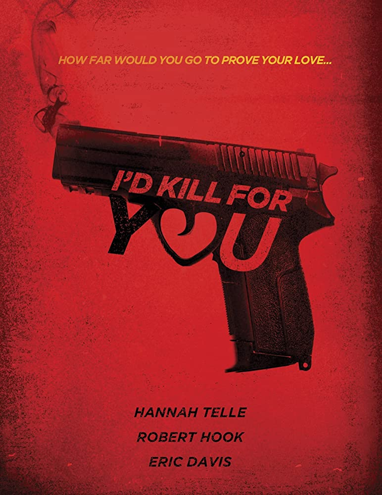 I'd Kill for You 2018 Movie 720p WEB-DL Download