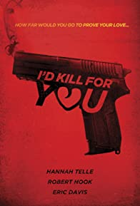 Primary photo for I'd Kill for You