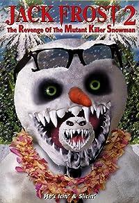 Primary photo for Jack Frost 2: Revenge of the Mutant Killer Snowman