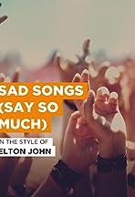 Elton John: Sad Songs (Say So Much)