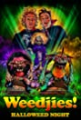Weedjies: Halloweed Night (2019) Poster