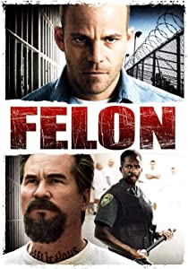 Watch movies online for free Felon by Ric Roman Waugh [1080p]