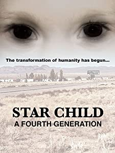 Movies full 2018 download Star Child: A Fourth Generation by none [1280x1024]