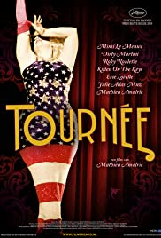 Tournée (2010) Poster - Movie Forum, Cast, Reviews